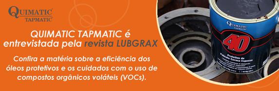 Lubgrax entrevista a Quimatic Tapmatic sobre linha de óleos protetivos