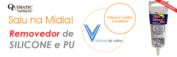 Tira Silicone Gel da Quimatic Tapmatic sai na revista Vitrine do Vidro