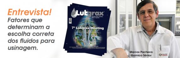 Entrevista à Lubgrax – Fatores para a escolha correta do fluido para usinagem